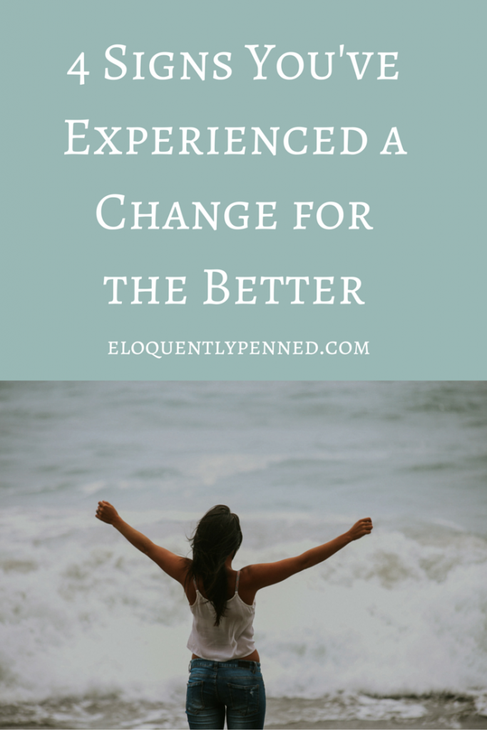 4 Signs You've Experienced a Change for the Better